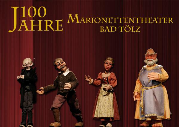 100 Jahre Tölzer Marionettentheater